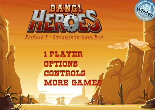 Bang! Heroes and Bang! Howdy